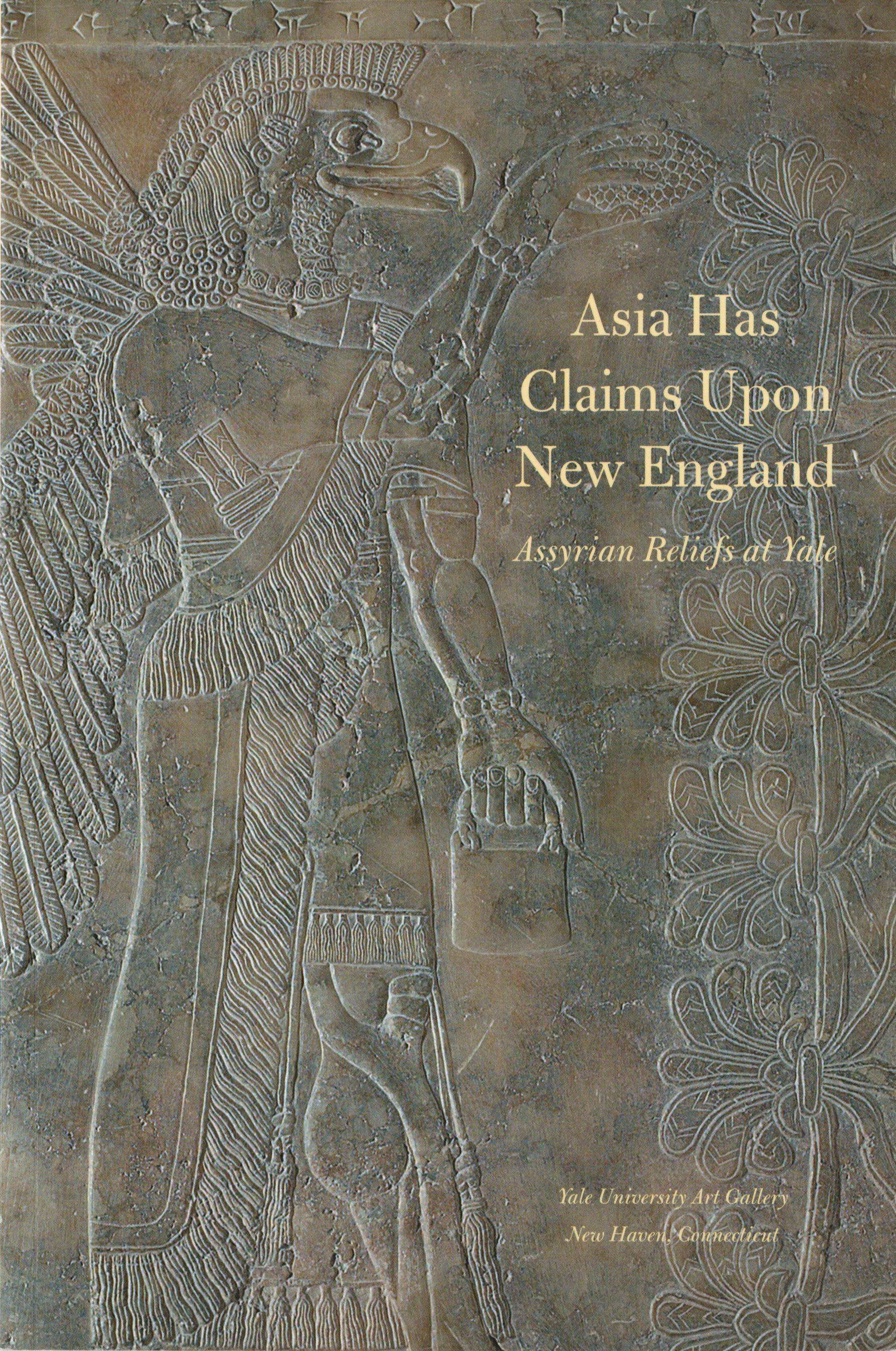 asia has claims upon new england  assyrian reliefs at yale