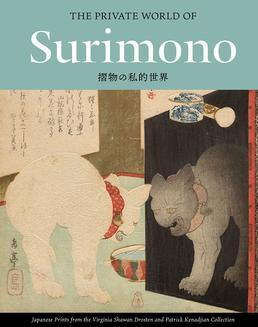 The Private World of Surimono: Japanese Prints from the Virginia Shawan Drosten and Patrick Kenadjian Collection