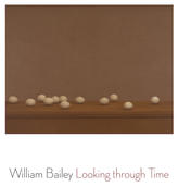 William Bailey: Looking through Time