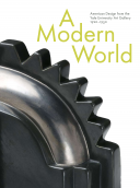 A Modern World: American Design from the Yale University Art Gallery, 1920–1950