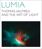 Lumia: Thomas Wilfred and the Art of Light