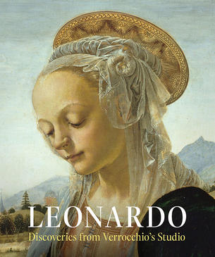 Leonardo: Discoveries from Verrocchio's Studio, Early Paintings and New Attributions